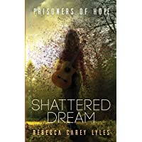 Shattered Dream (Prisoners of Hope)