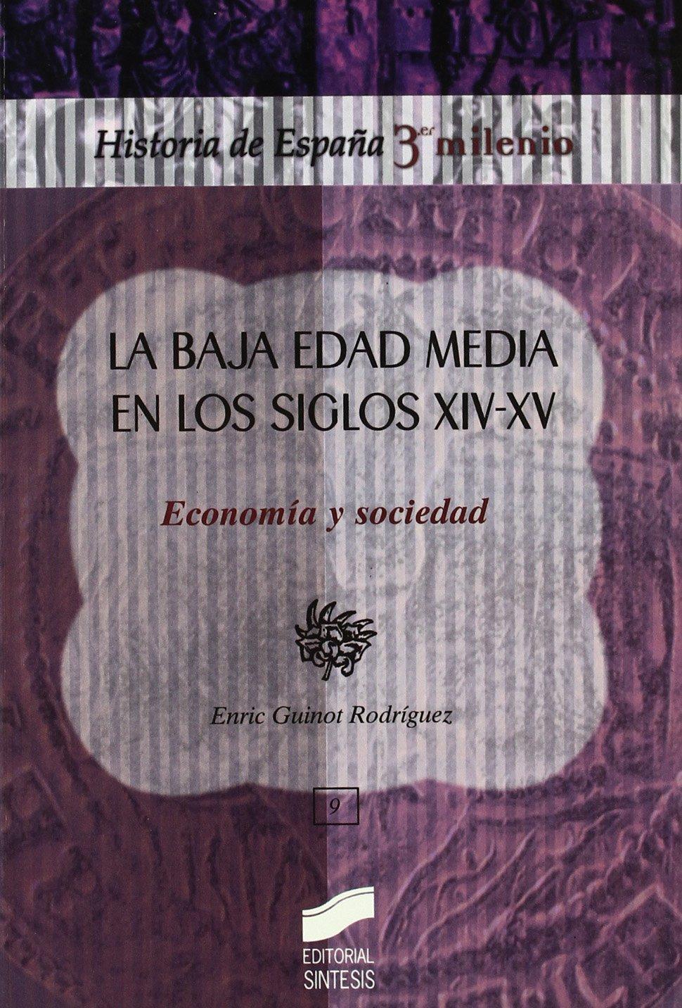 La baja Edad Media en los siglos XIV-XV: economía y sociedad ...