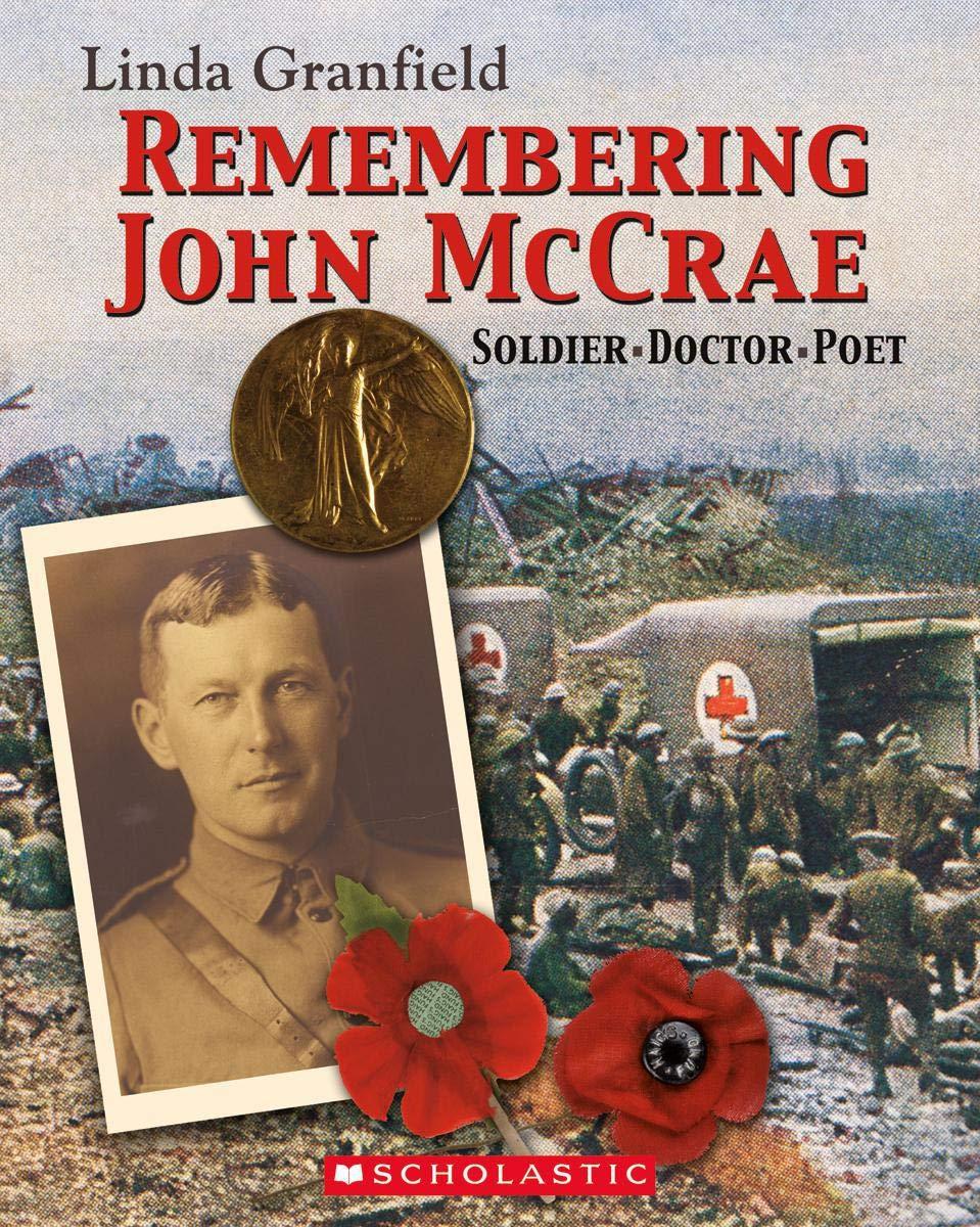 Remembering John McCrae: Granfield, Linda: 9780439935609: Books - Amazon.ca