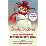 Bloody Christmas: A Holiday Anthology (Holiday Anthology Series Book 1)