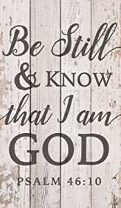P. Graham Dunn Be Still & Know That I Am God White Wash 14 x 24 Inch Solid Pine Wood Pallet Wall Plaque Sign
