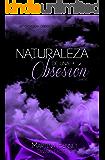Naturaleza de una Obsesión: Libro 1 (Spanish Edition)