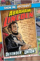 Abraham Lincoln: Defender of the Union! (Show Me History!) Kindle Edition