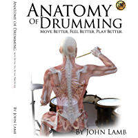 Anatomy of Drumming: Move better, Feel Better, Play Better book cover