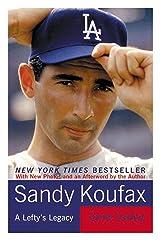 Sandy Koufax: A Lefty's Legacy Kindle Edition