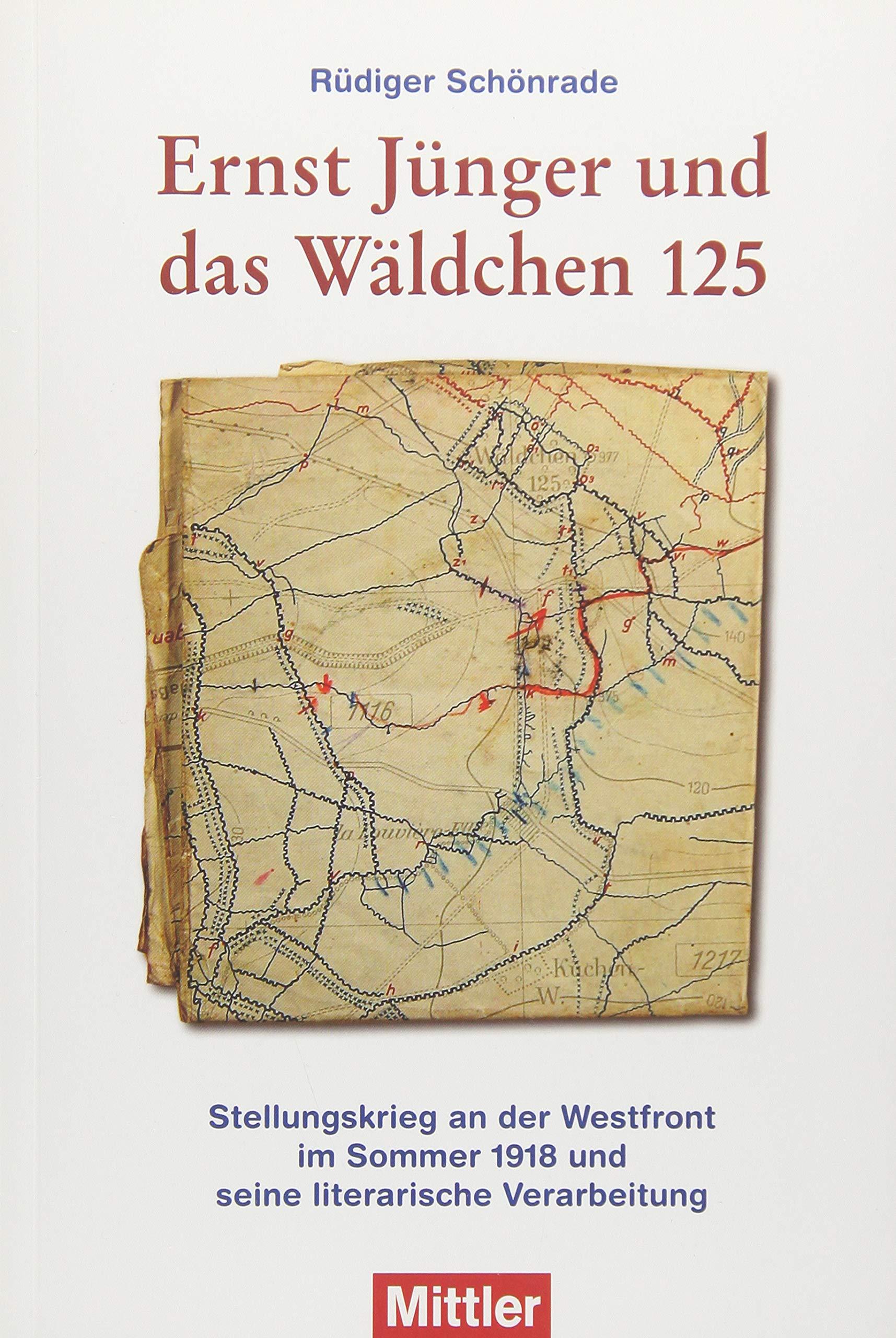 Westfront 1 Weltkrieg Karte.Ernst Junger Und Das Waldchen 125 Stellungskrieg An Der
