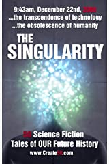 The Singularity: 50 scifi stories about the transcendence of technology and the obsolescence of humanity (Create50) (English Edition) eBook Kindle