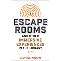 Escape Rooms and Other Immersive Experiences in the Library