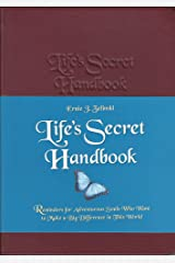 Life's Secret Handbook: Reminders for Adventurous Souls Who Want to Make a Big Difference in This World Leather Bound