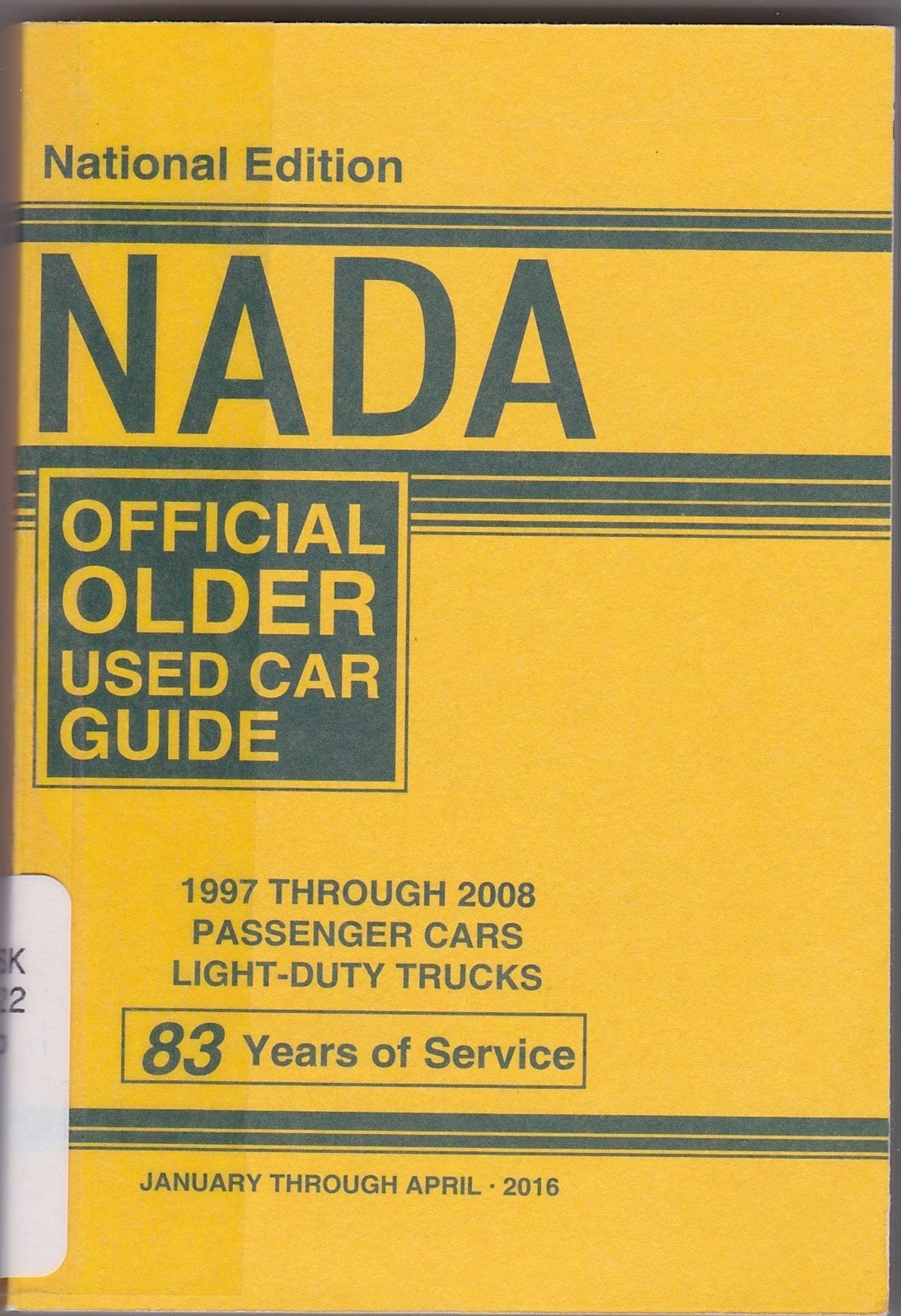 Nada Official Older Used Car Guide 1997 Through 2008 Passenger Cars And Light Duty Trucks National Edition January Through April 2016 Nada Editors Amazon Com Books