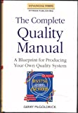 Complete Quality Manual: A Blueprint For Producing Your Own Quality System: Blueprint for Producing Your Own Quality Management System (Financial Times Series)