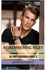 Remembering Riley: An IMPS Romance  Book 3 Kindle Edition