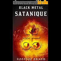 Black Métal Satanique: La Vérité sur l'Histoire du Black Métal Blasphématoire