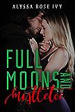 Full Moons and Mistletoe
