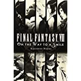 Final Fantasy VII: On the Way to a Smile