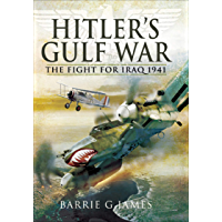Hitler's Gulf War: The Fight for Iraq 1941 (English Edition)