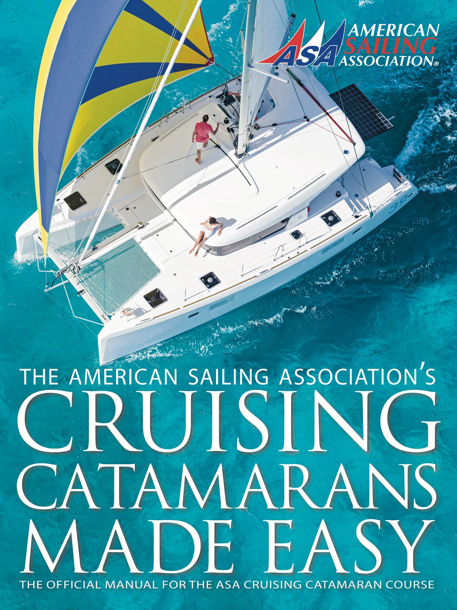 Cruising Catamarans Made Easy American Sailing Association Amazon