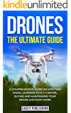 Drones: The Ultimate Guide