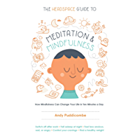 The Headspace Guide to Meditation and Mindfulness: How Mindfulness Can Change Your Life in Ten Minutes a Day (English Edition)