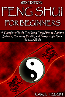 Feng Shui for Beginners: A Complete Guide to Using Feng Shui to Achieve  Balance,