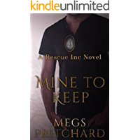 Mine to Keep (Rescue Inc Book 4)