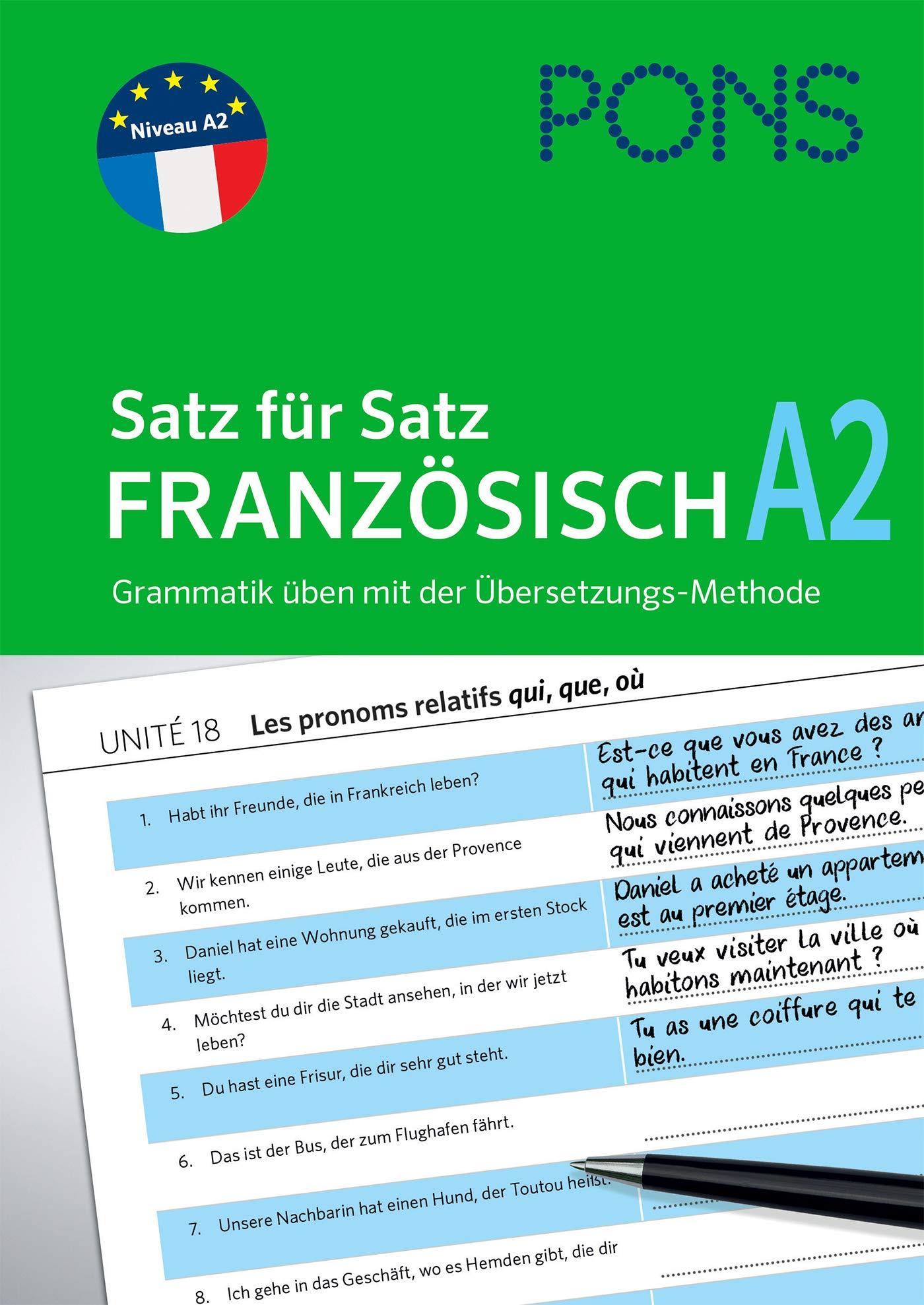 PONS Satz Für Satz Französisch A2  Grammatik üben Mit Der Übersetzungs Methode  PONS Satz Für Satz   Übungsgrammatik