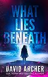 What Lies Beneath (Cassie McGraw Book 1)