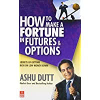 How to Make a Fortune in Futures & Options: Secrets of Getting Rich on Low Money Down