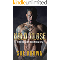 Hold Close: a Second Chance/Reverse Age Play/Daddy Gay Romance (Biker Daddy Bodyguards Book 2) (English Edition)