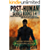 Post-Human Omnibus Edition (1-4): Science Fiction (Post-Human Series)