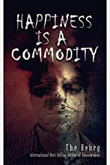 Happiness Is A Commodity Kindle Edition