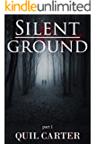 Silent Ground Part 1