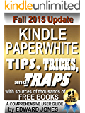Kindle Paperwhite Tips, Tricks, and Traps: A comprehensive guide to using your Paperwhite and finding free books