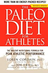 The Paleo Diet for Athletes: The Ancient Nutritional Formula for Peak Athletic Performance Kindle Edition