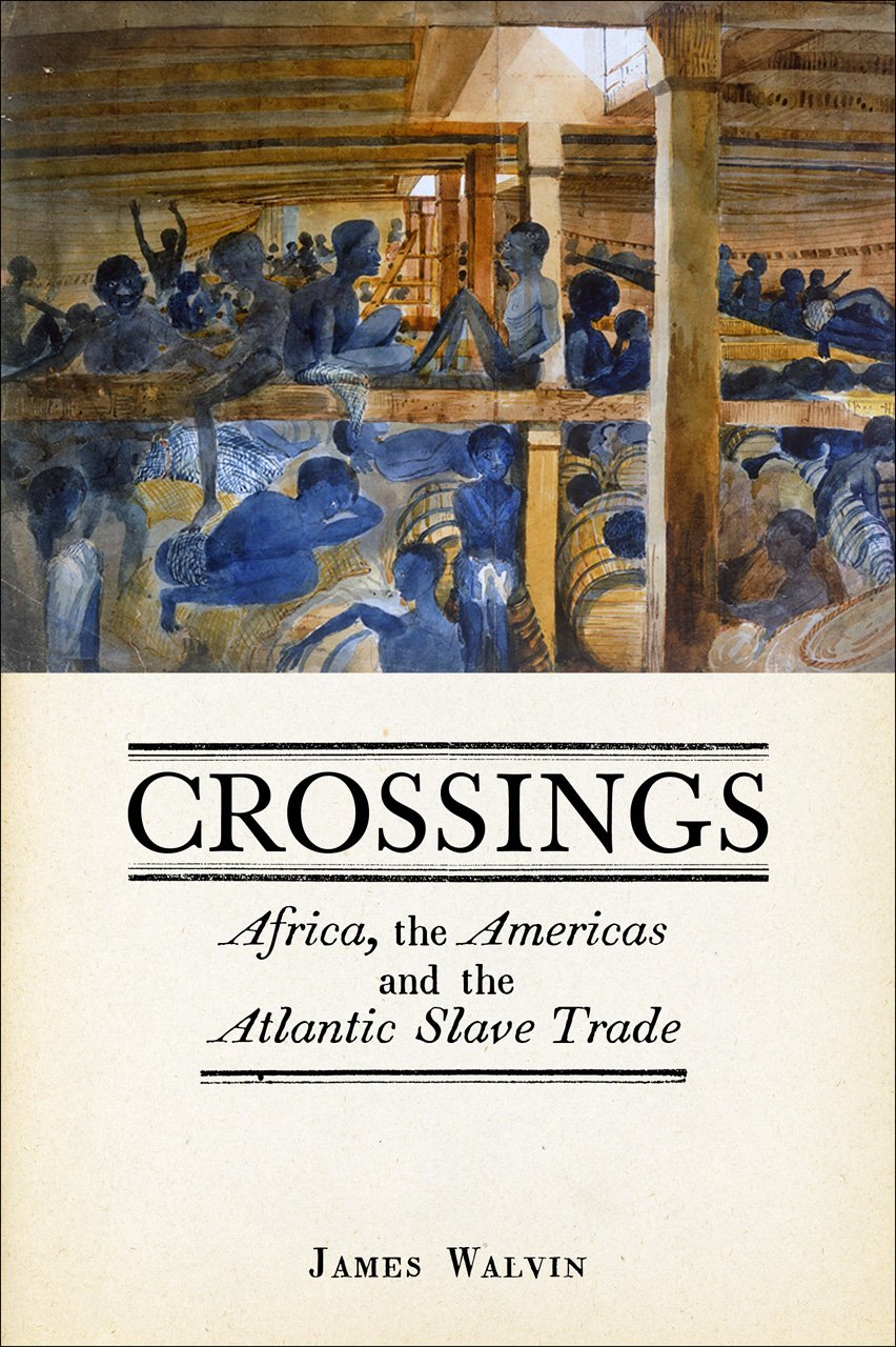 Read Online Crossings: Africa, the Americas and the Atlantic Slave Trade PDF