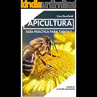 APICULTURA Guía práctica para todos: Cómo convertirse en un profesional de la apicultura