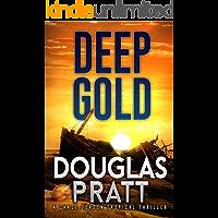 Deep Gold: A Chase Gordon Tropical Thriller (Chase Gordon Tropical Thrillers Book 3)