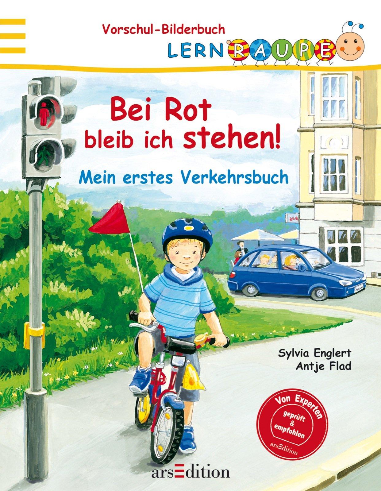 Lernraupe - Bei Rot bleib ich stehen!: Mein erstes Verkehrsbuch (Lernraupe-Vorschule)