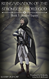 Reincarnation of the Strongest Sword God: Book 3 - Hidden Expert