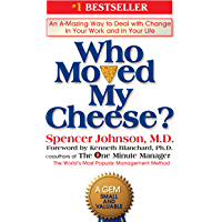 Who Moved My Cheese?: An A-Mazing Way to Deal with Change in Your Work and in Your Life (English Edition)