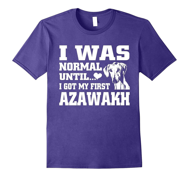Azawakh t shirt I was normal until funny tee-Art