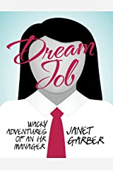 Dream Job: Wacky Adventures of an HR Manager Kindle Edition