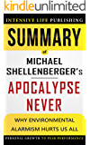 Summary of Apocalypse Never: Why Environmental Alarmism Hurts Us All