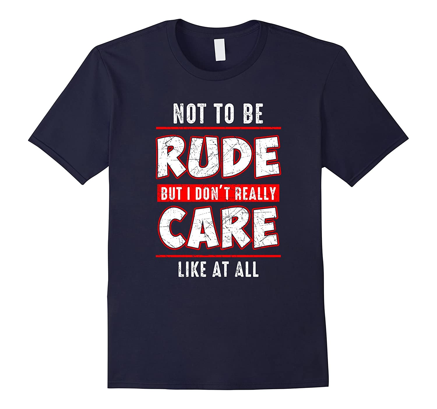 Not to be Rude, but I dont care shirt LIke at all I dont-FL