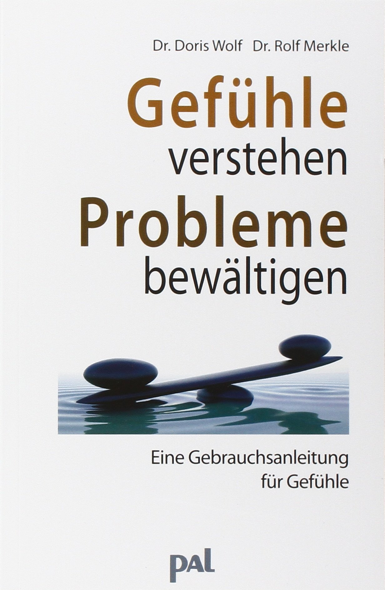 Gefühle verstehen, Probleme bewältigen: Eine Gebrauchsanleitung für ...