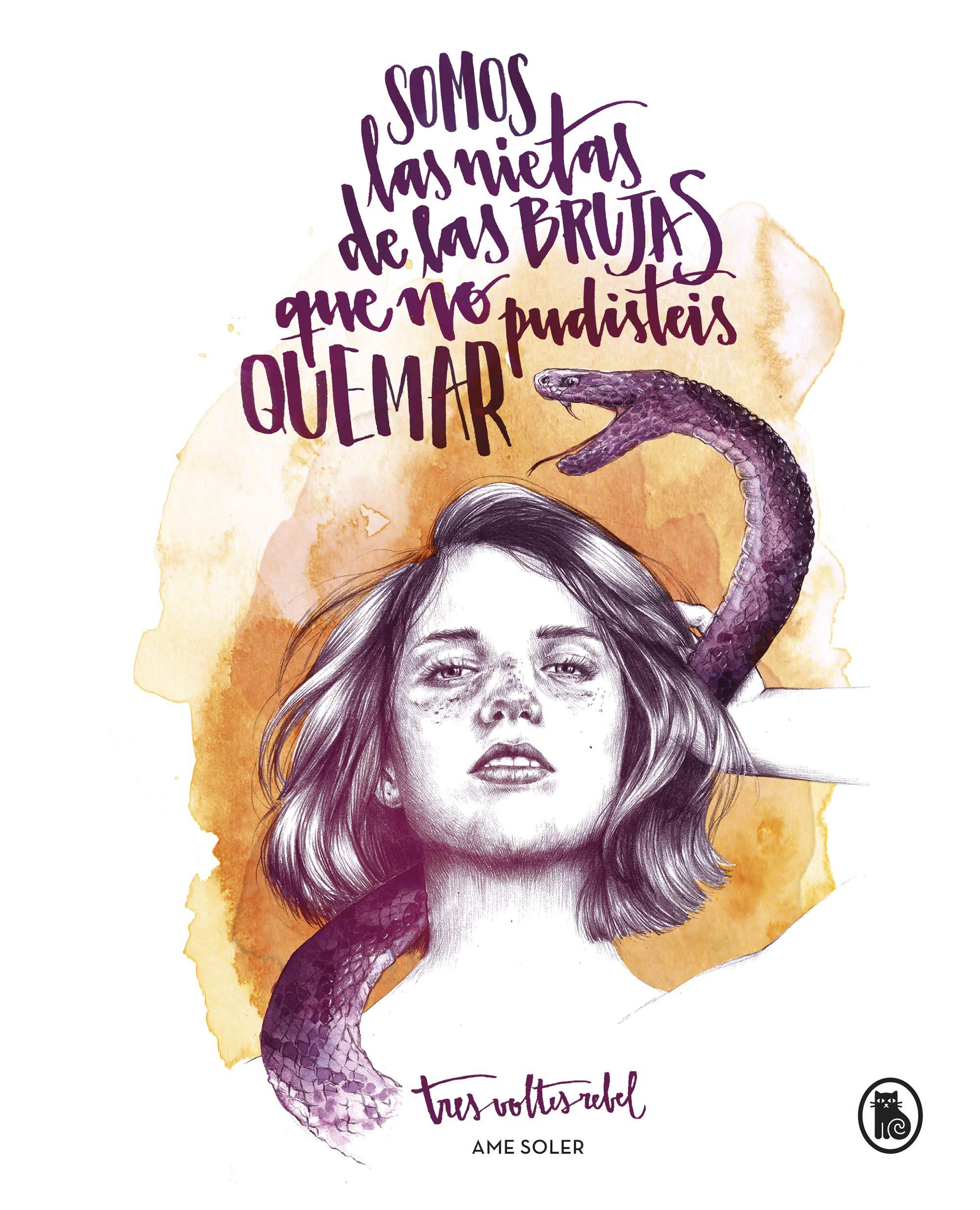 Somos las nietas de las brujas que no pudisteis quemar Bruguera Tendencias: Amazon.es: Soler (TresVoltesRebel), Ame: Libros