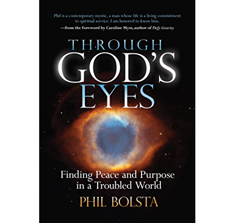Through God S Eyes Finding Peace And Purpose In A Troubled World Kindle Edition By Bolsta Phil Religion Spirituality Kindle Ebooks Amazon Com