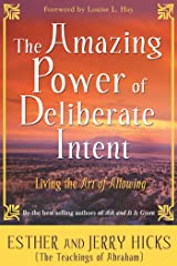 The Amazing Power of Deliberate Intent: Finding the Path to Joy Through Energy Balance (Law of Attraction Book 6) Kindle Edition