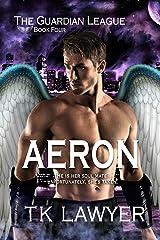 Aeron: Book Four - The Guardian League Kindle Edition