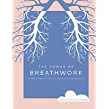 The Power of Breathwork: Simple Practices to Promote Wellbeing